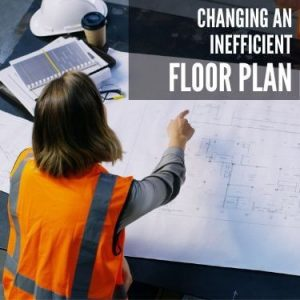 Changing an Inefficient Floor plan