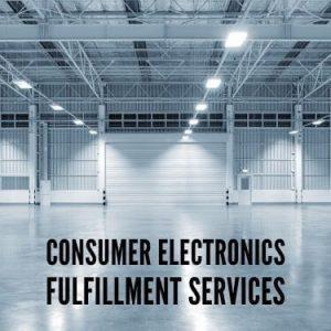 Consumer Electronics Fulfillment Services