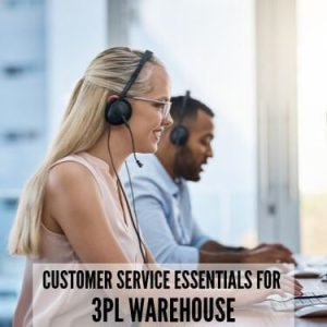 Customer Service Essentials for 3PL Warehouse