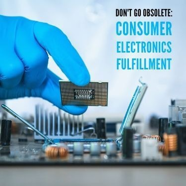 Don't Go Obsolete Consumer Electronics Fulfillment Feature