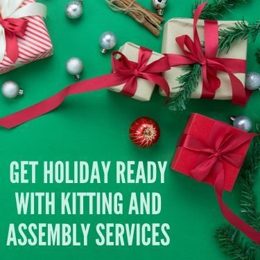 Get Holiday Ready with Kitting and Assembly Services