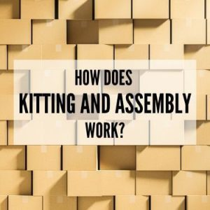 How Does Kitting Assembly Work