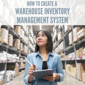 How to Create a Warehouse Inventory Management System (1)