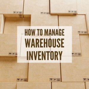How to Manage Warehouse Inventory