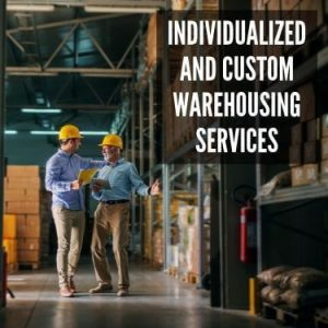 Individualized and Custom Warehousing Services