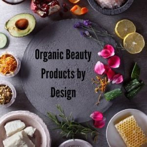 Organic Beauty Products by Design