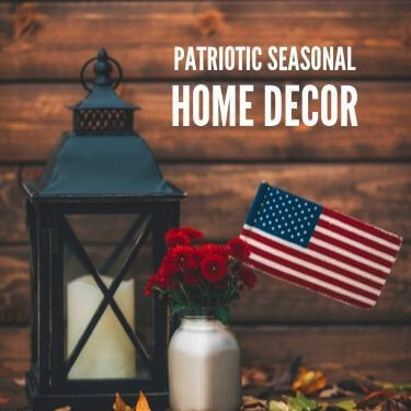 Patriotic Seasonal Home Decor