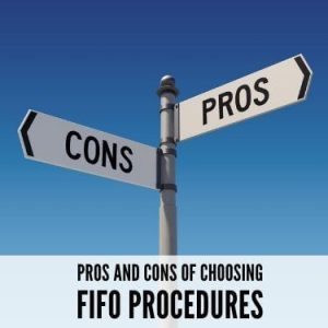 Pros and Cons of Choosing FIFO Procedures