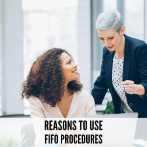 Reasons To Use FIFO Procedures