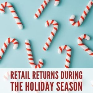 Retail Returns During the Holiday Season