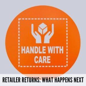 Retailer Returns What Happens Next