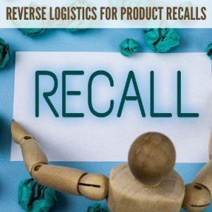Reverse Logistics for Product Recalls