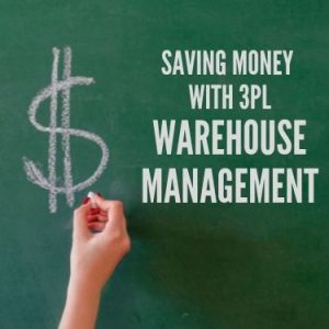 Saving Money with 3PL Warehouse Management