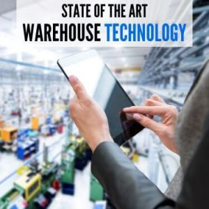 State of the Art Warehouse Technology