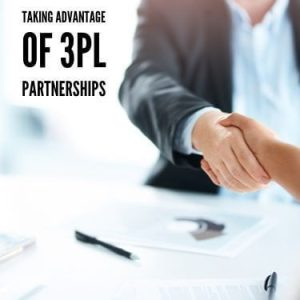 Taking Advantage Of 3PL Partnerships