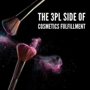 The 3PL Side of Cosmetics Fulfillment