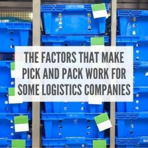 The Factors that Make Pick and Pack work for Some