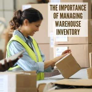 The Importance of Managing Warehouse Inventory