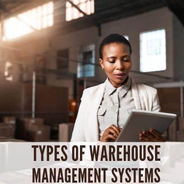 Types of Warehouse Management Systems_Featured