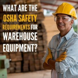 What Are The OSHA Safety Requirements