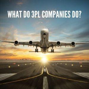 What Do 3PL Companies Do