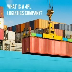 What Is A 4PL Logistics Company
