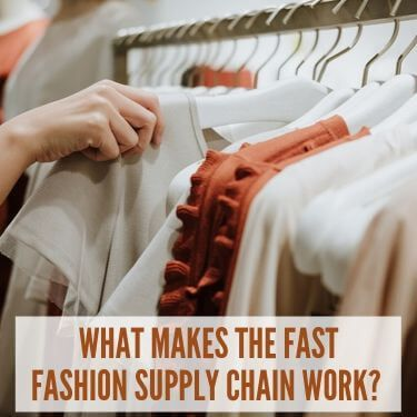 What Makes the Fast Fashion Supply Chain Work (1) (1)