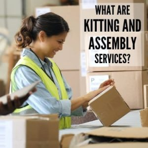 What are Kitting and Assembly Services