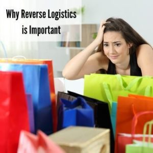Why Reverse Logistics is Important