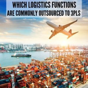 Which Logistics Funcitons are Commonly Outsourced