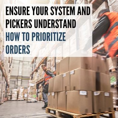 Ensure Your System and Pickers Understand How to Prioritize Orders
