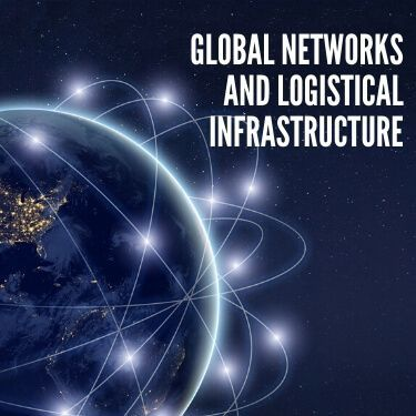 Global Networks and Logistical Infrastructure