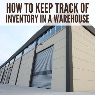How to Keep Track of Inventory in a Warehouse