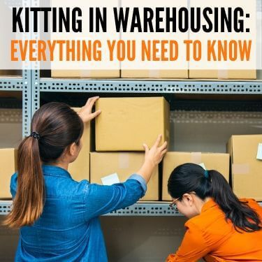 Kitting in Warehousing Everything You Need to Know
