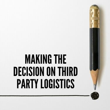 Making the Decision on Third Party Logistics