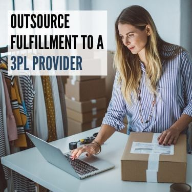 Outsource Fulfillment to a 3PL Provider