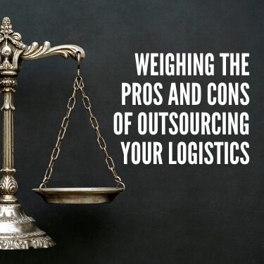 Weighing the Pros and Cons of Outsourcing Your Logistics
