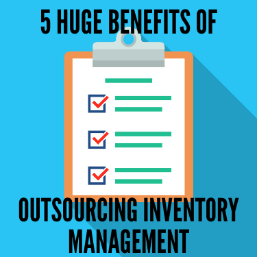 5 Huge Benefits of Outsourcing Inventory Management