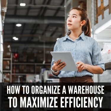 How to Organize a Warehouse to Maximize Efficiency