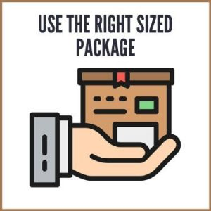 Use the Right Sized Package