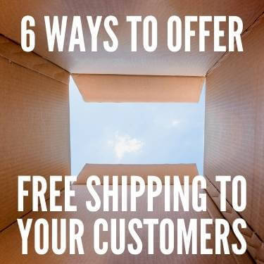 6 Ways to Offer Free Shipping to Your Customers