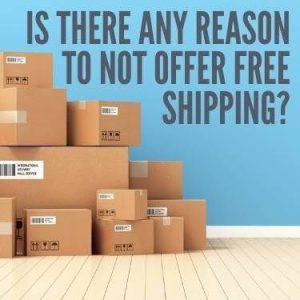 Is There Any Reason to Not Offer Free Shipping