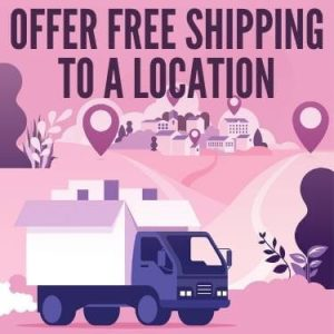 Offer Free Shipping To A Location