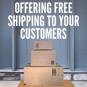 Offering Free Shipping To Your Customers