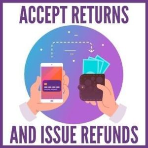 Accept Returns and Issue Refunds