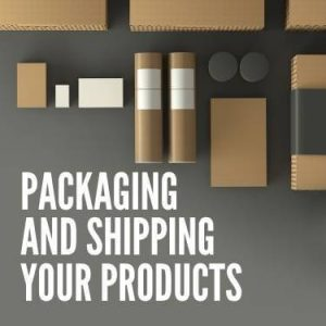 Packaging and Shipping your Products
