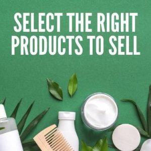 Select the Right Products to Sell