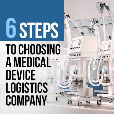 6 Steps to Choosing a Medical Device Logistics Company