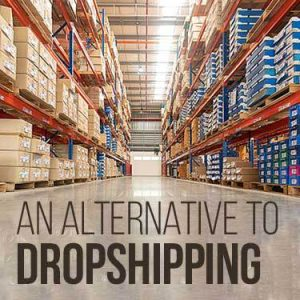 An alternative to dropshipping