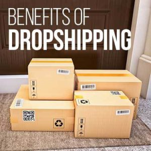 Benefits of dropshipping